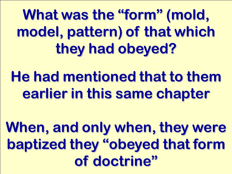 What was the form (mold, model, pattern) of that which they had obeyed.
