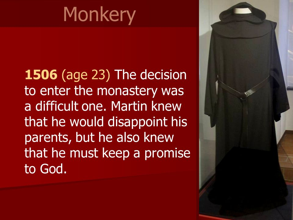 1506 (age 23) The decision to enter the monastery was a difficult one.