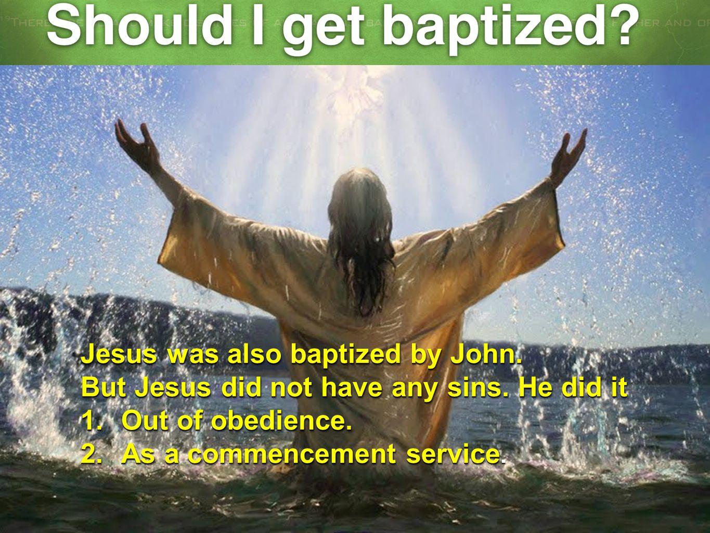 Should I get Baptized.