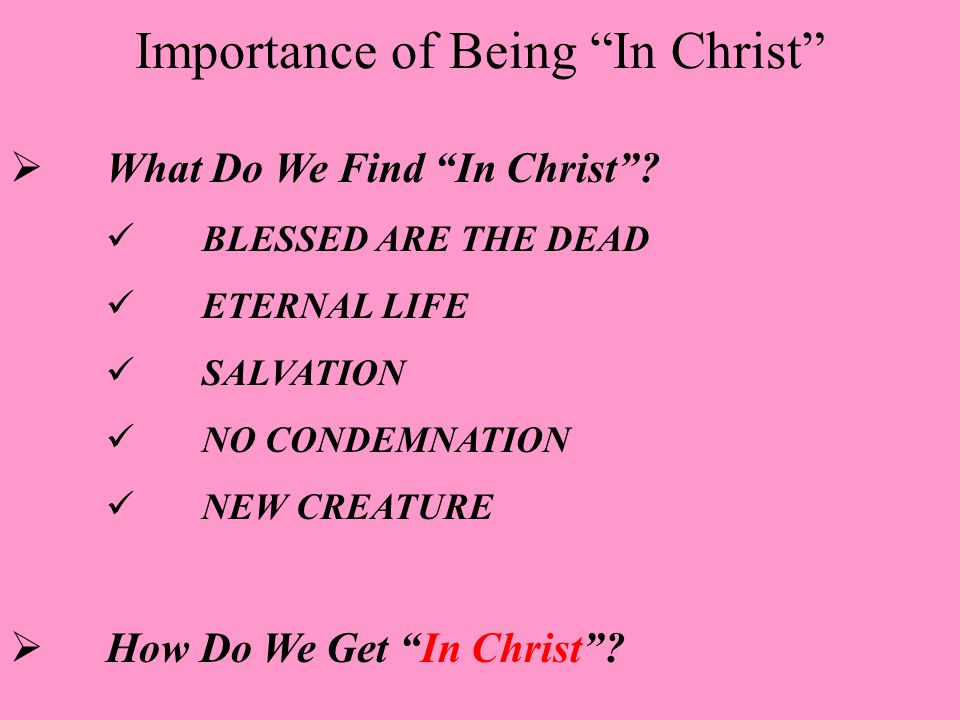 Importance of Being In Christ  What Do We Find In Christ .