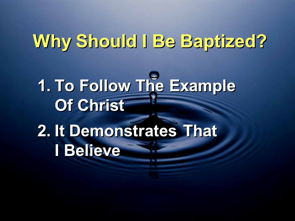 Why Should I Be Baptized.