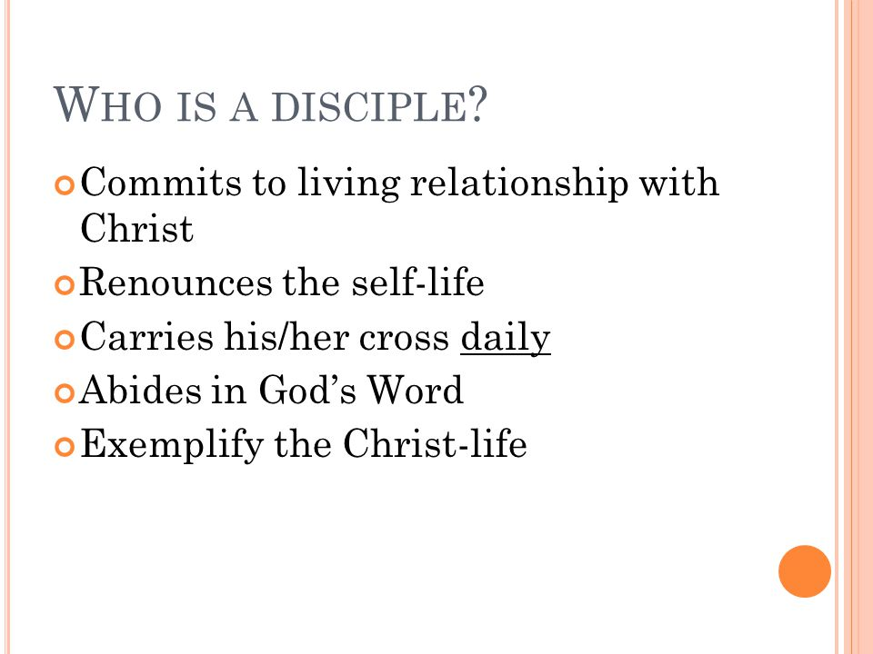 W HO IS A DISCIPLE .