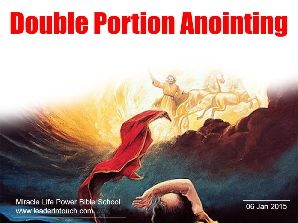 Double Portion Anointing 06 Jan 2015 Miracle Life Power Bible School www.leaderintouch.com