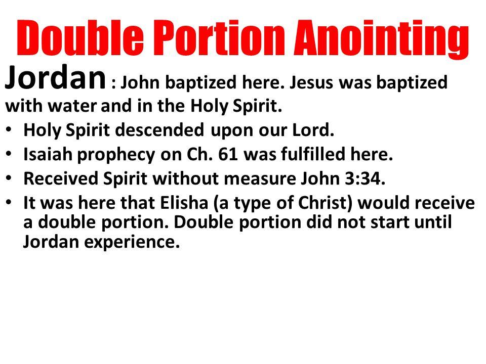 Double Portion Anointing Jordan : John baptized here.