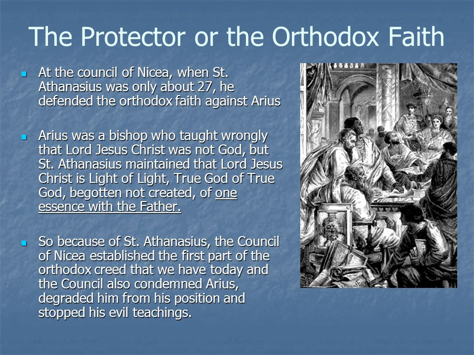 The Protector or the Orthodox Faith At the council of Nicea, when St.