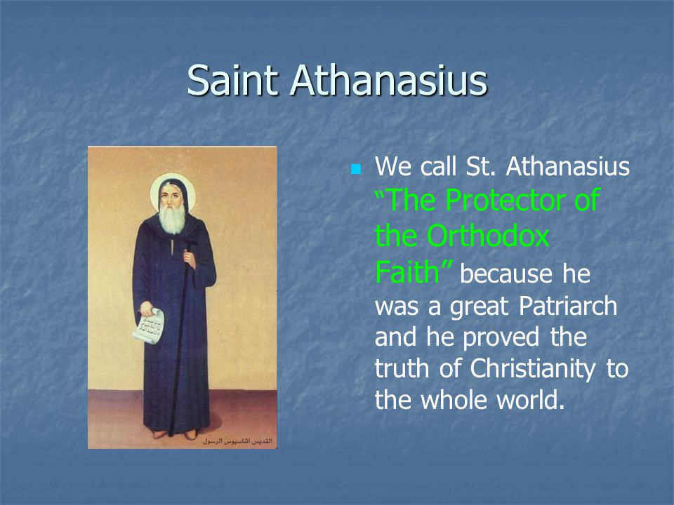 The Protector or the Orthodox Faith St.Athanasius suffered a lot to protect our orthodox faith.