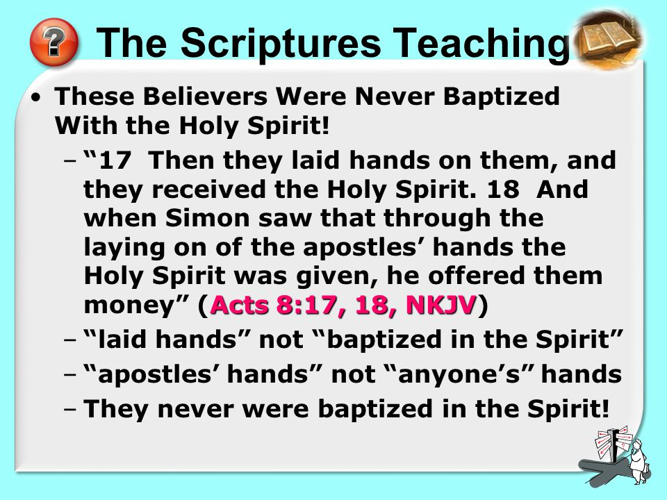 The Scriptures Teaching These Believers Were Never Baptized With the Holy Spirit.