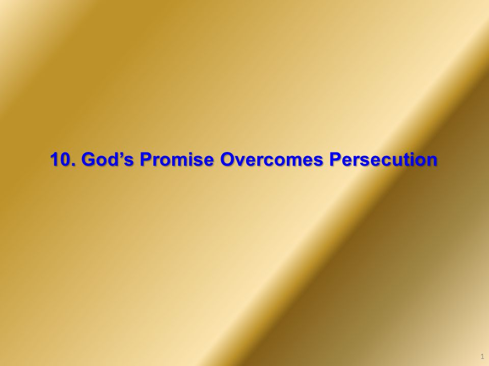 10. God's Promise Overcomes Persecution 1