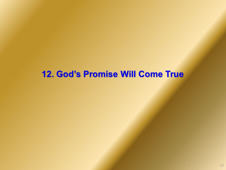 12. God's Promise Will Come True 37