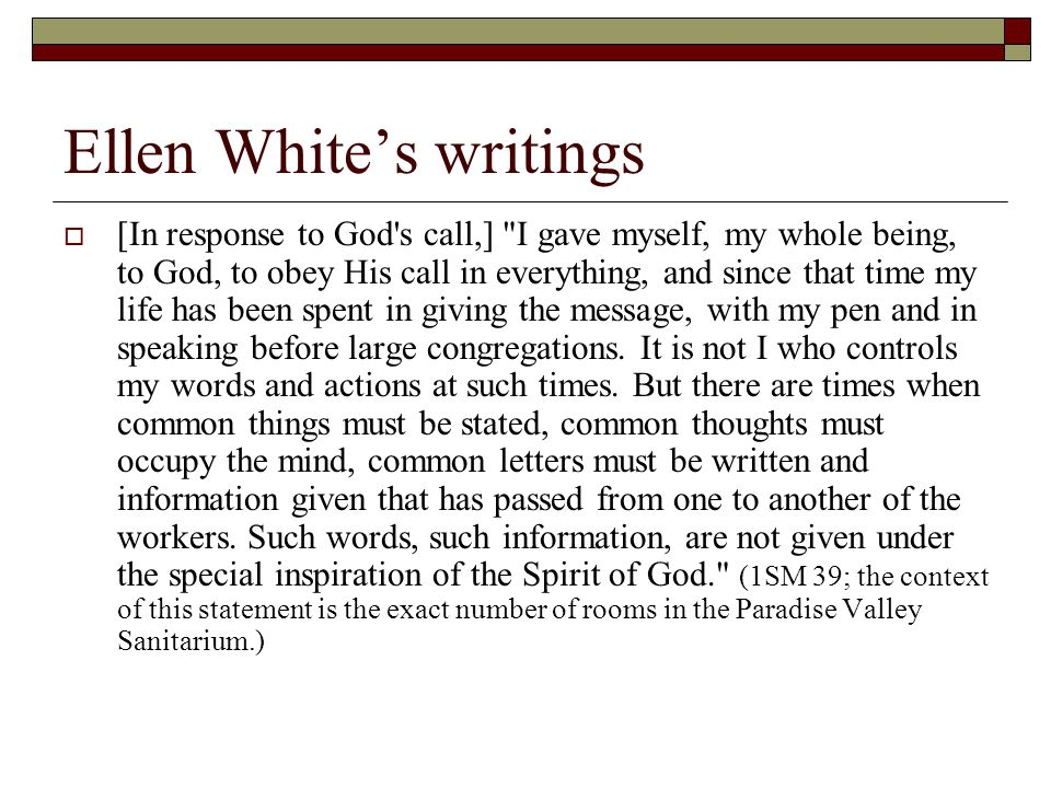 Ellen White's writings  [In response to God's call,]