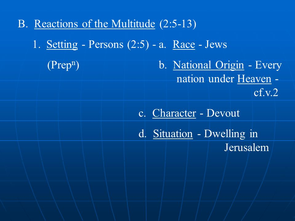 B. Reactions of the Multitude (2:5-13) 1. Setting - Persons (2:5) - a.