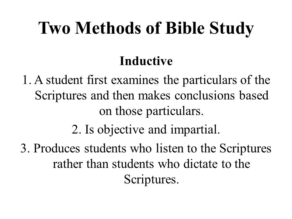 Two Methods of Bible Study Inductive 1.