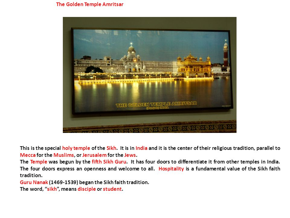 The Golden Temple Amritsar This is the special holy temple of the Sikh.