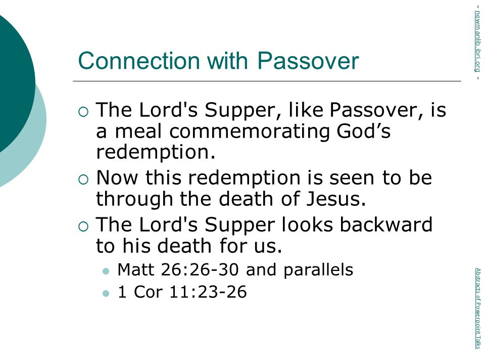 Connection with Passover  The Lord s Supper, like Passover, is a meal commemorating God's redemption.