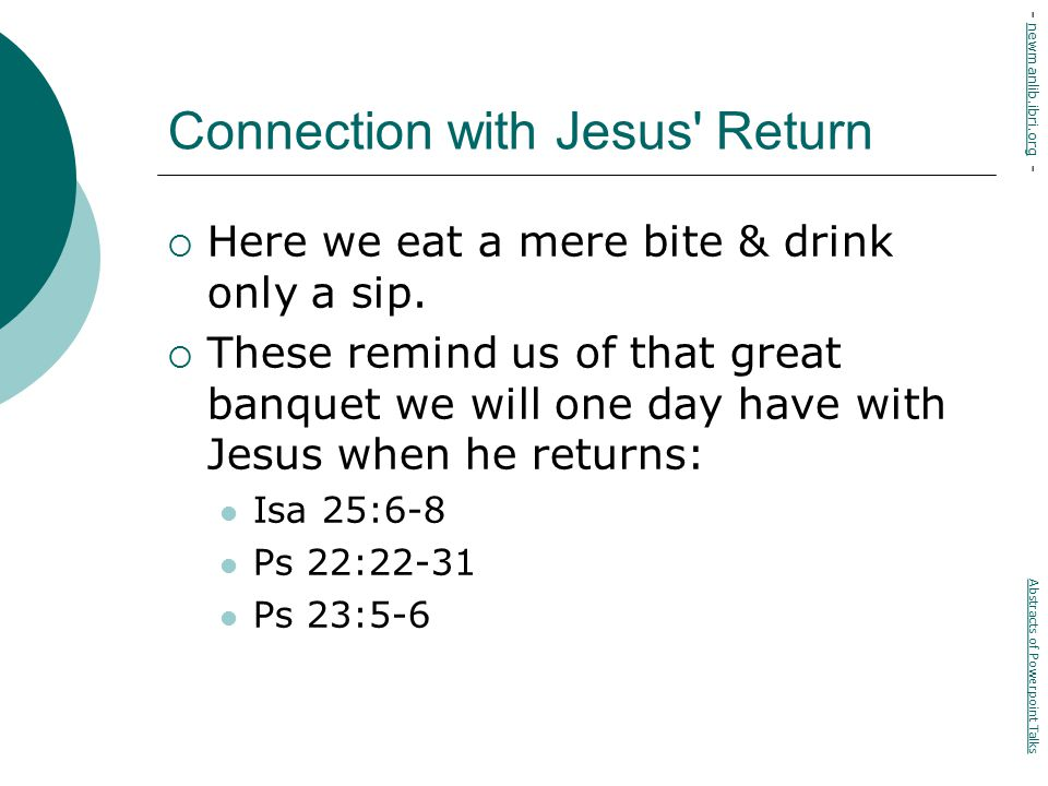 Connection with Jesus Return  Here we eat a mere bite & drink only a sip.