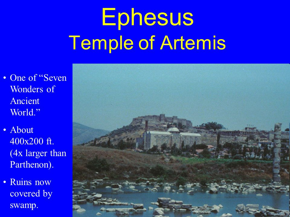 Ephesus Temple of Artemis One of Seven Wonders of Ancient World. About 400x200 ft.