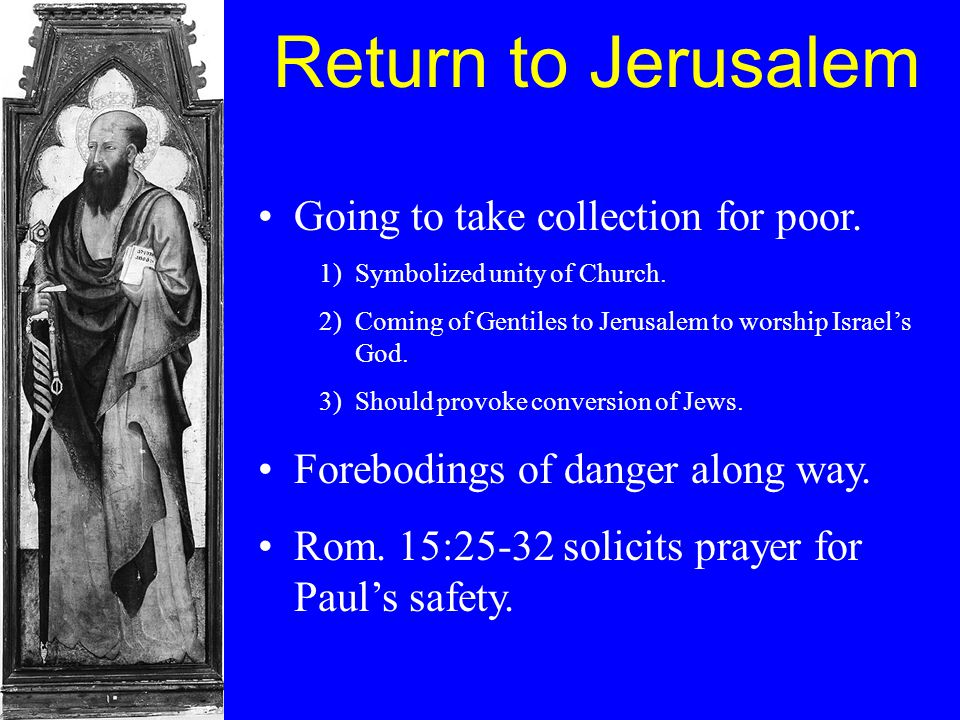 Return to Jerusalem Going to take collection for poor.