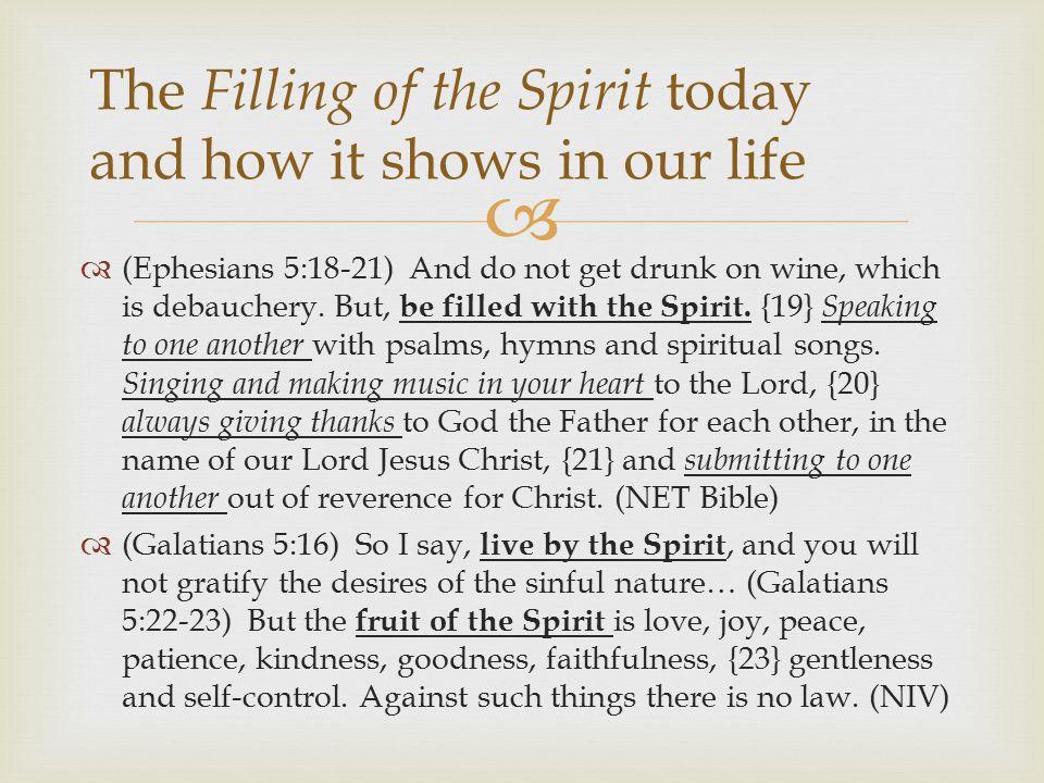   (Ephesians 5:18-21) And do not get drunk on wine, which is debauchery.