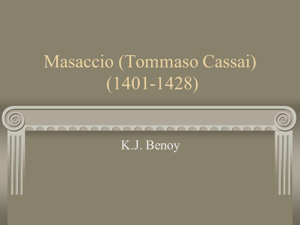 Masaccio (Tommaso Cassai) (1401-1428) K.J. Benoy