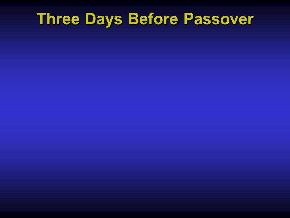 Three Days Before Passover