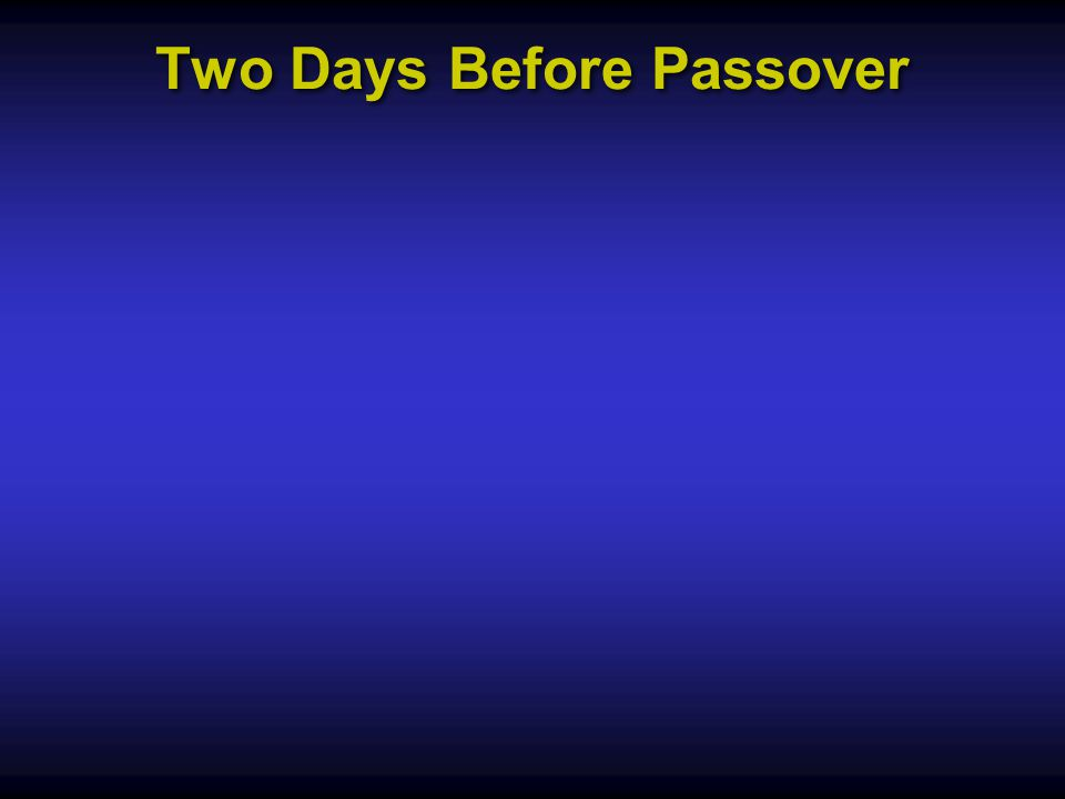 Two Days Before Passover