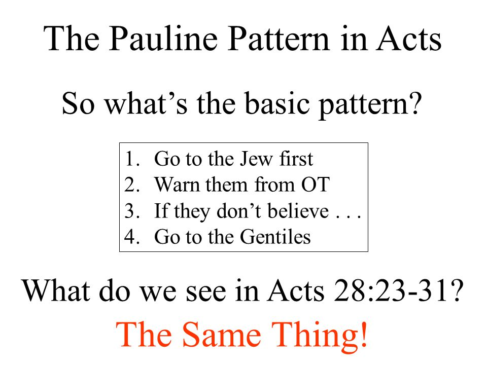 The Pauline Pattern in Acts So what's the basic pattern.