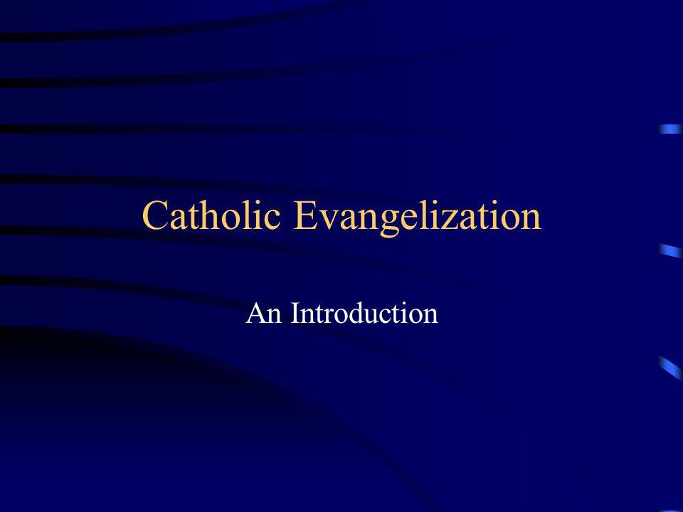 Catholic Evangelization An Introduction