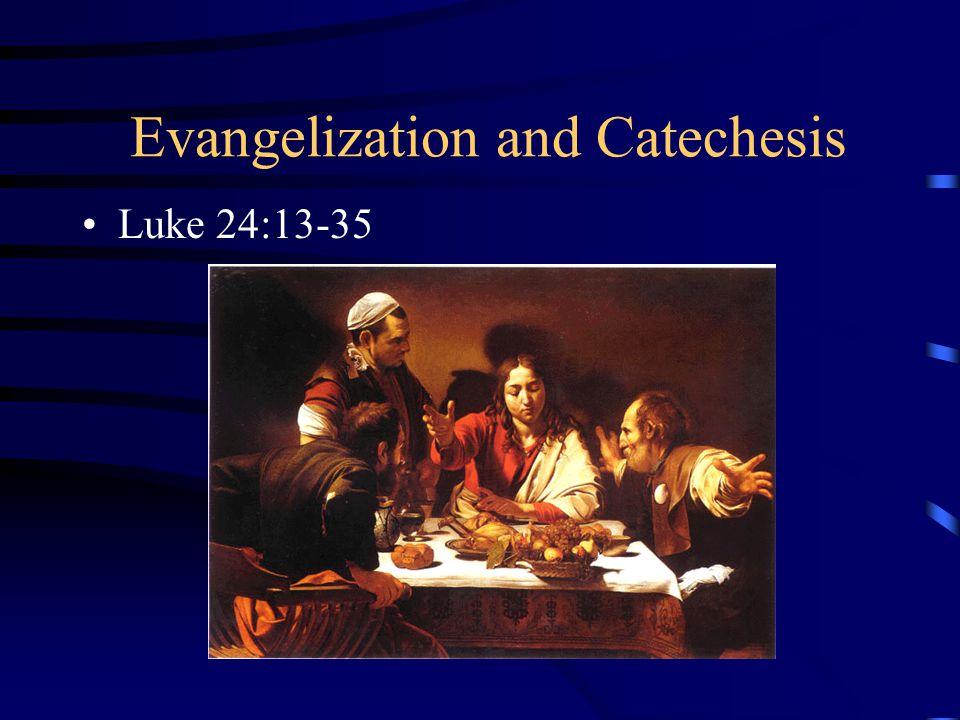 Evangelization and Catechesis Luke 24:13-35