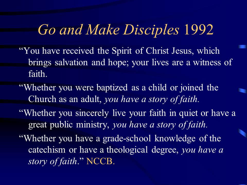"""Go and Make Disciples 1992 """"You have received the Spirit of Christ Jesus, which brings salvation and hope; your lives are a witness of faith. """"Whether"""