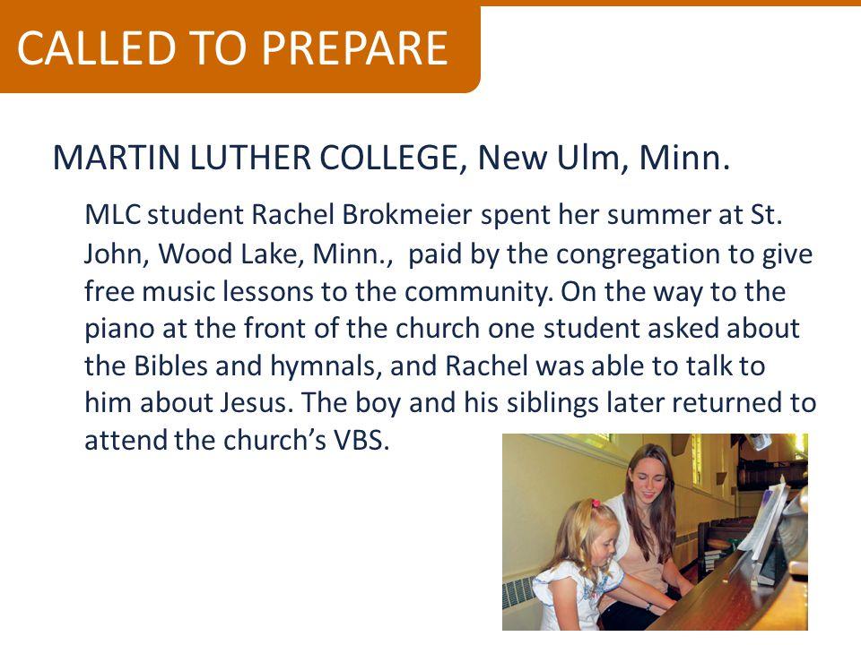 MARTIN LUTHER COLLEGE, New Ulm, Minn.MLC student Rachel Brokmeier spent her summer at St.