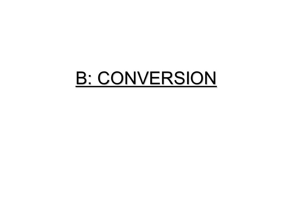 B: CONVERSION