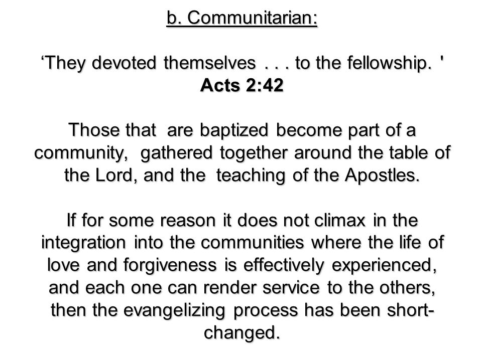 b. Communitarian: 'They devoted themselves... to the fellowship.