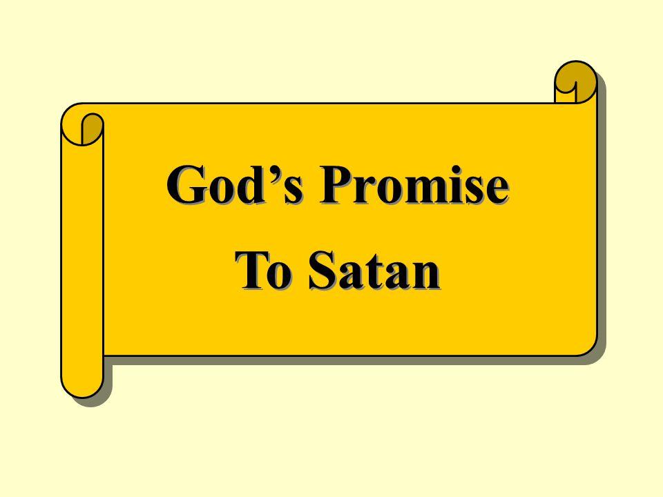 God's Promise To Satan