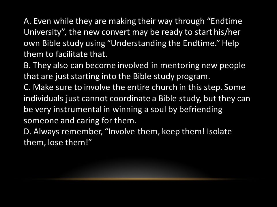 """A. Even while they are making their way through """"Endtime University"""", the new convert may be ready to start his/her own Bible study using """"Understandi"""