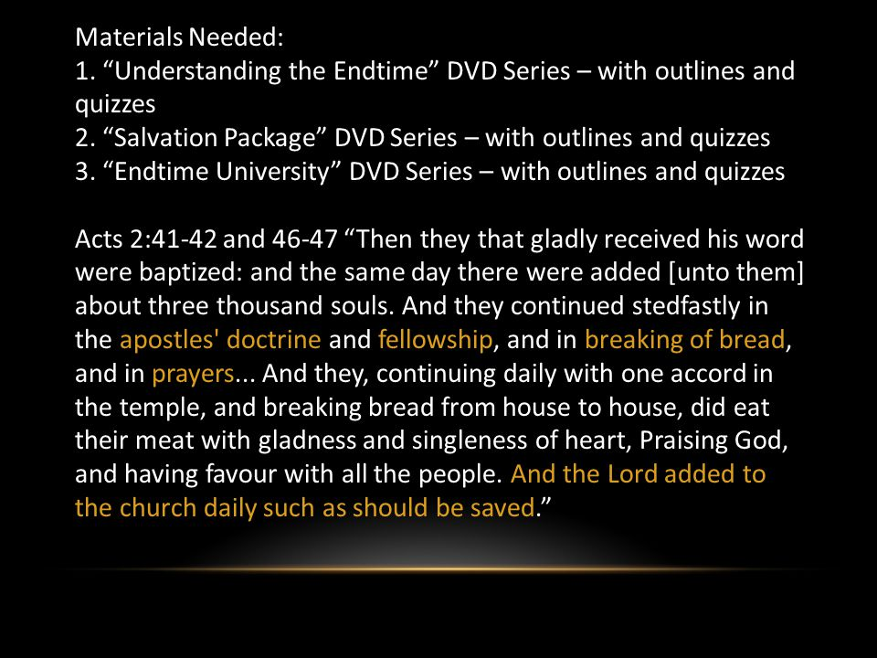 Materials Needed: 1. Understanding the Endtime DVD Series – with outlines and quizzes 2.