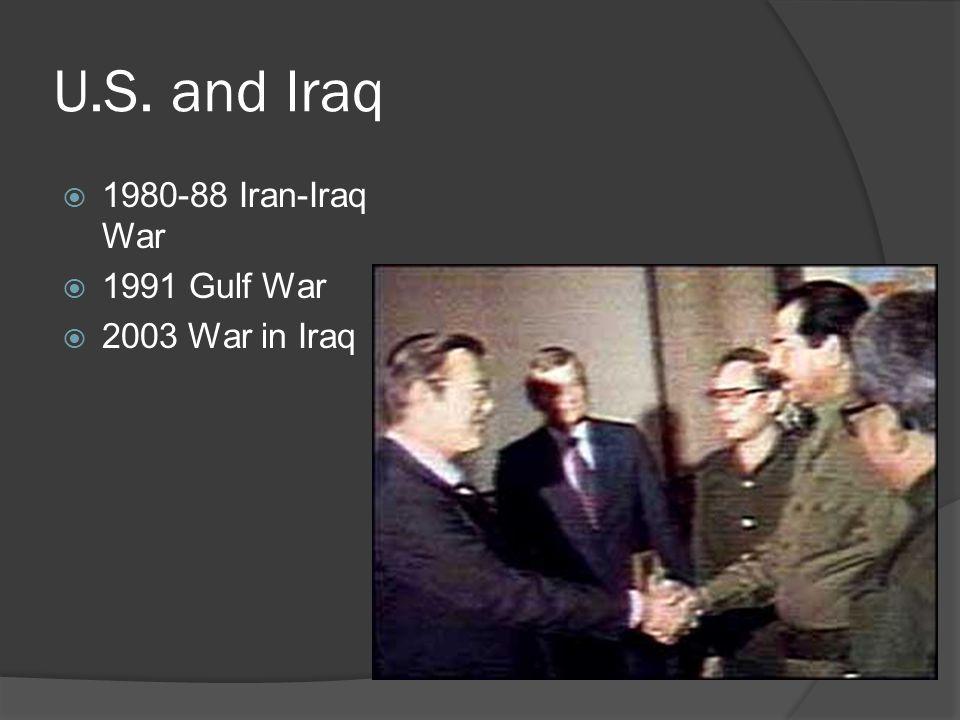 U.S. and Iraq  1980-88 Iran-Iraq War  1991 Gulf War  2003 War in Iraq