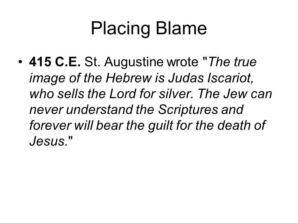 Placing Blame 415 C.E. St. Augustine wrote