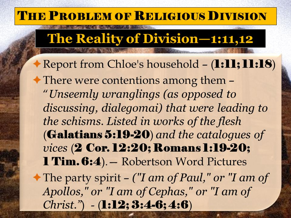 The Absurdity of Division—1:13-15 1 Corinthians 1:13-15 Is Christ divided.