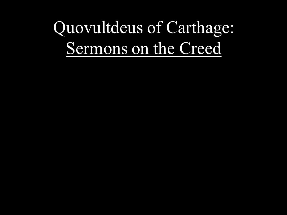 Quovultdeus of Carthage: Sermons on the Creed