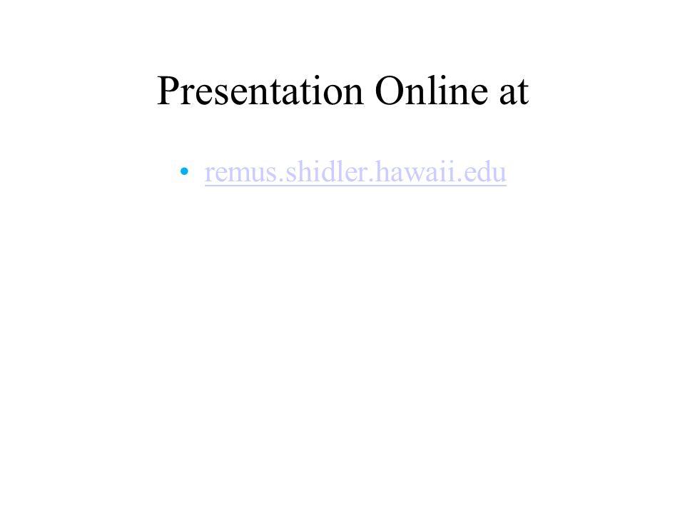Presentation Online at remus.shidler.hawaii.edu