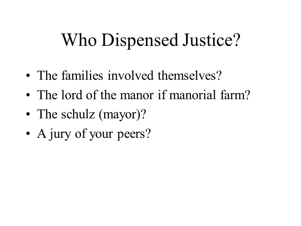 Who Dispensed Justice.The families involved themselves.