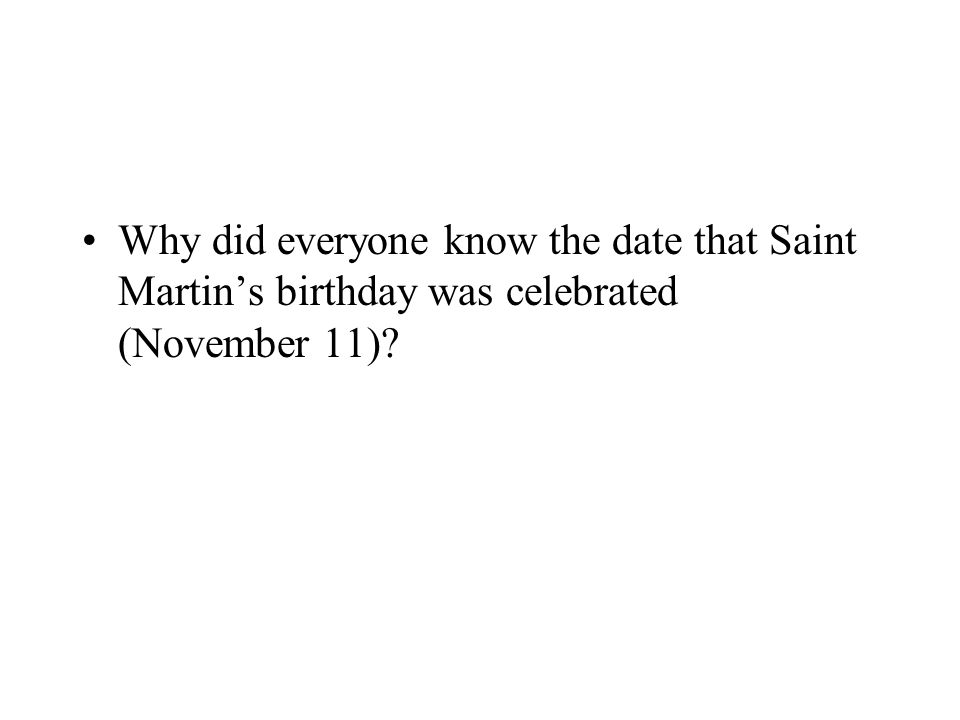 Why did everyone know the date that Saint Martin's birthday was celebrated (November 11)