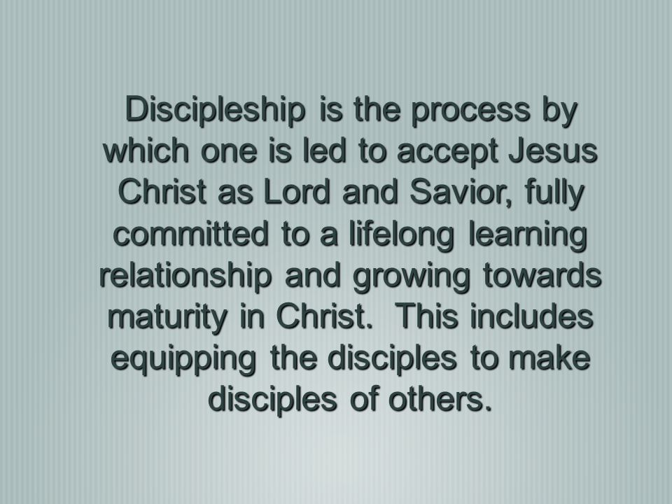 The Biblical Picture of Discipleship Make Disciples Who…