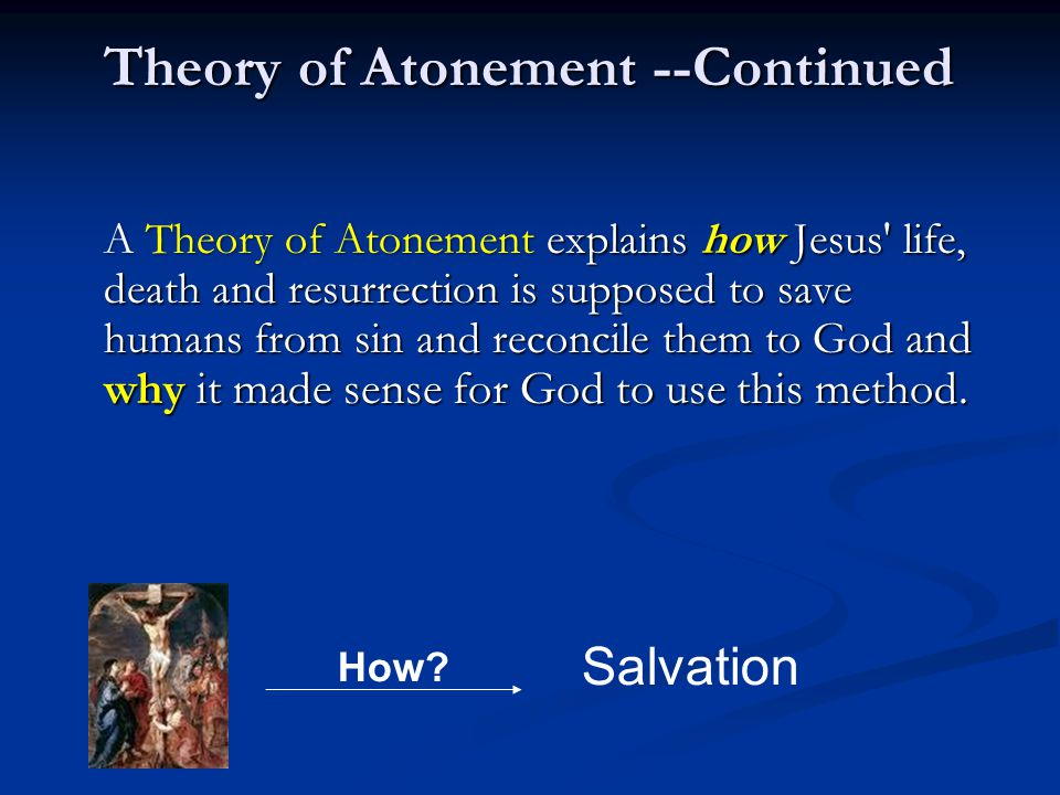 Basic Idea of Satisfaction Theory Jesus paid the debt of obedience that we owe God because of our sins.