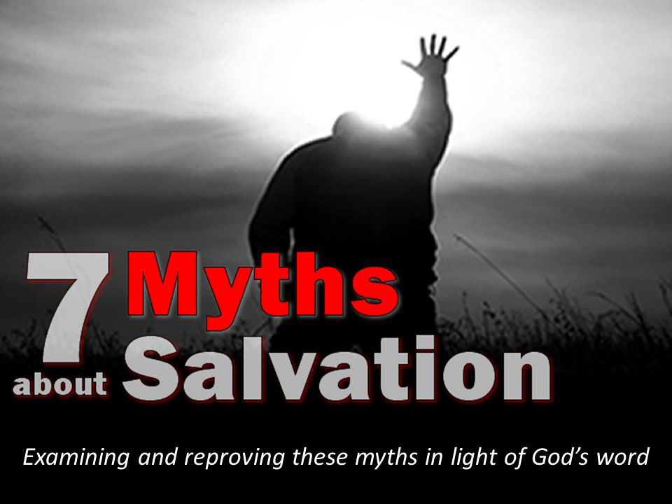 Examining and reproving these myths in light of God's word
