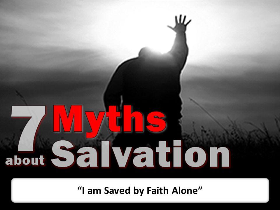 I am Saved by Faith Alone