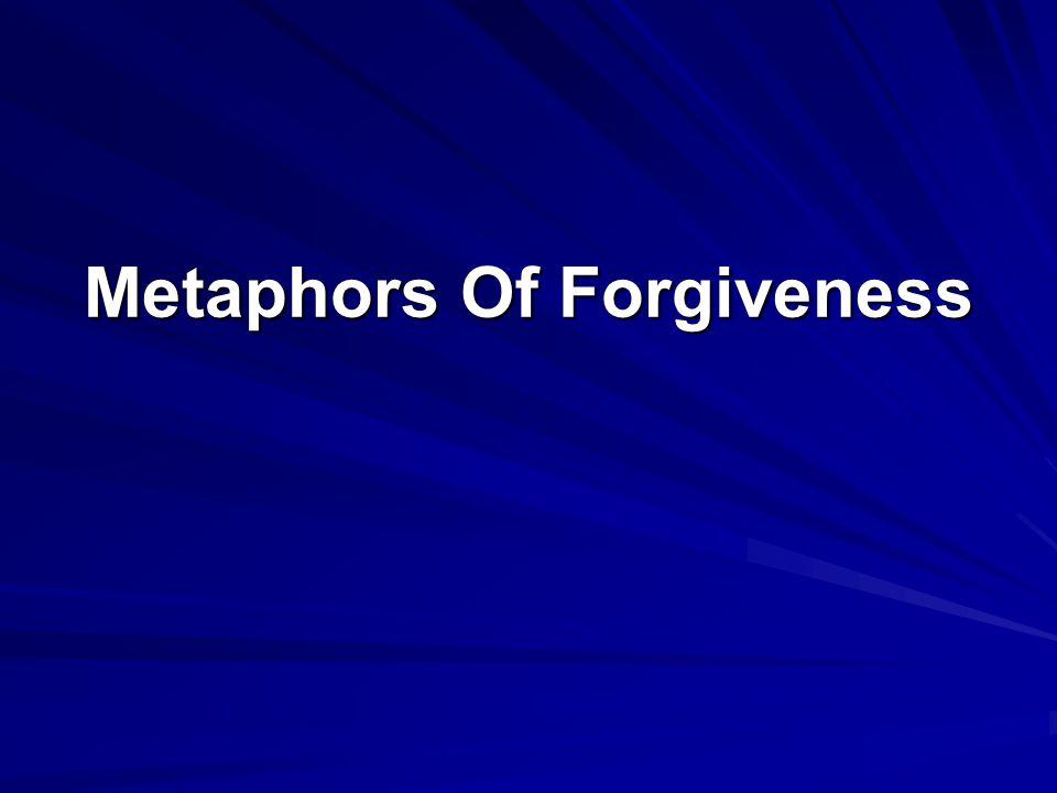 Metaphors Of Forgiveness
