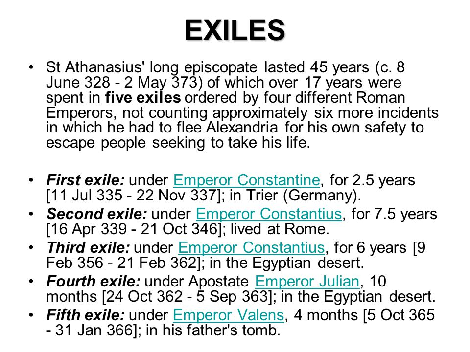 EXILES St Athanasius long episcopate lasted 45 years (c.