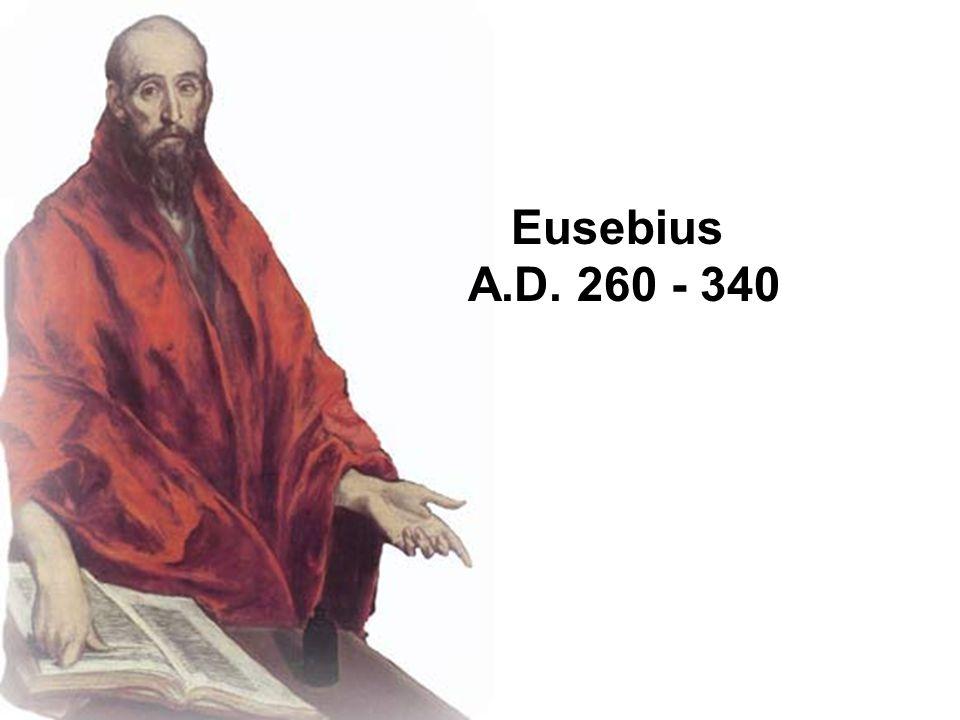 Eusebius A.D. 260 - 340