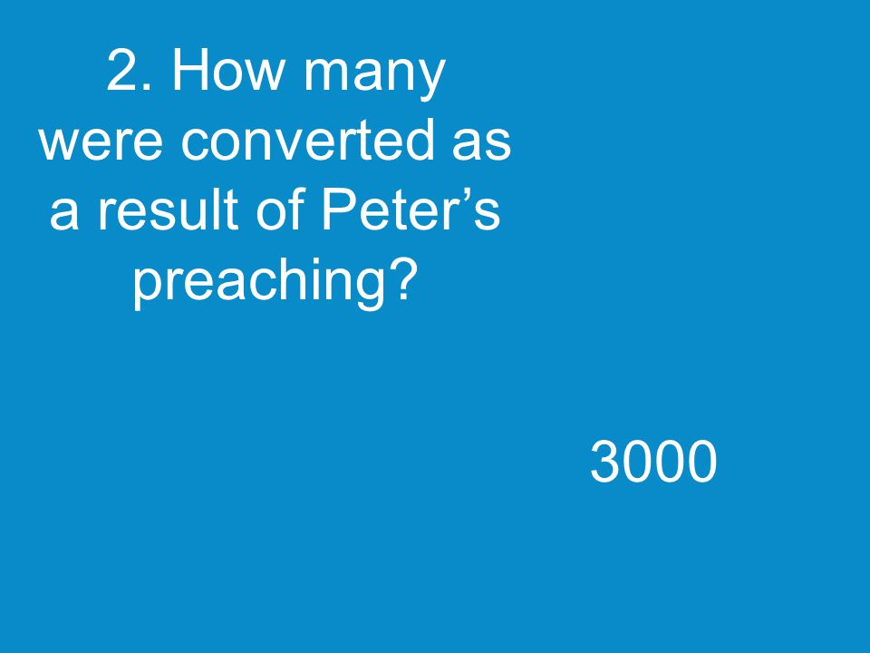 2. How many were converted as a result of Peter's preaching 3000